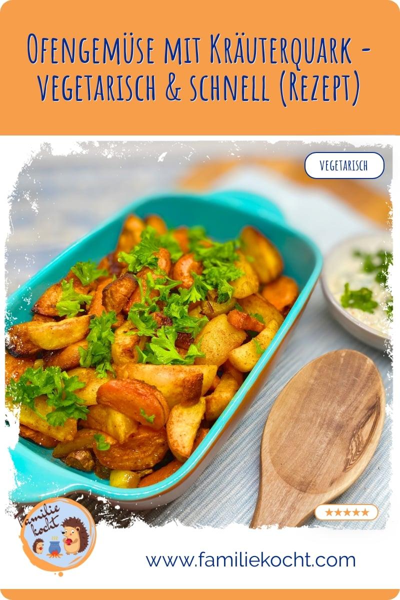 Leckeres Ofengemüse mit Kräuterquark - vegetarisch & schnell (Rezept)