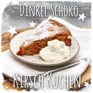 Dinkel Schoko Kirsch Kuchen