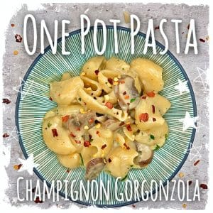 One Pot Pasta Champignon Gorgonzola