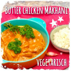 Butter Chicken Makhani Vegetarisch