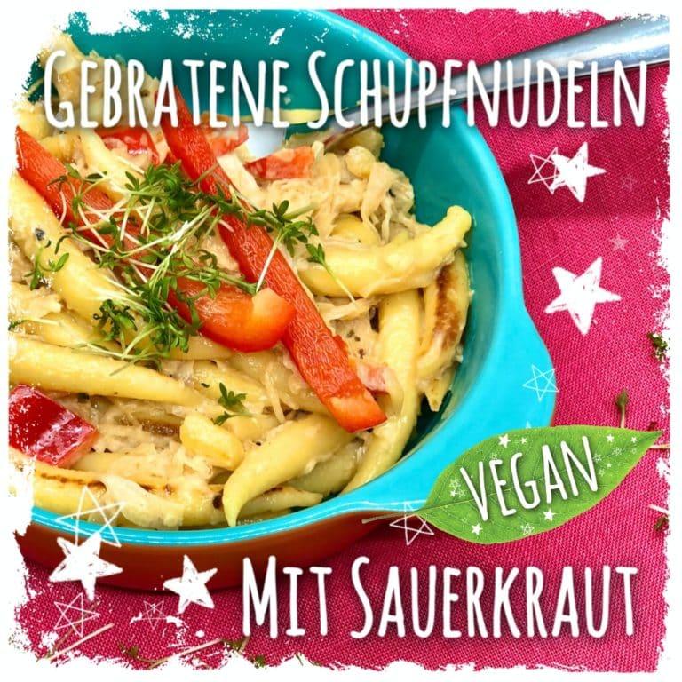 Gebratene Schupfnudeln mit Sauerkraut Vegan Rezept