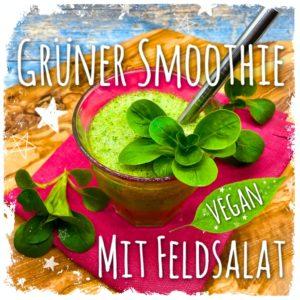 Grüner Smoothie mit Feldsalat, Gerstengras und Haferdrink