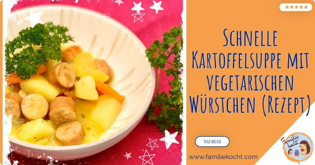 Kartoffelsuppe vegetarisch mit Würstchen