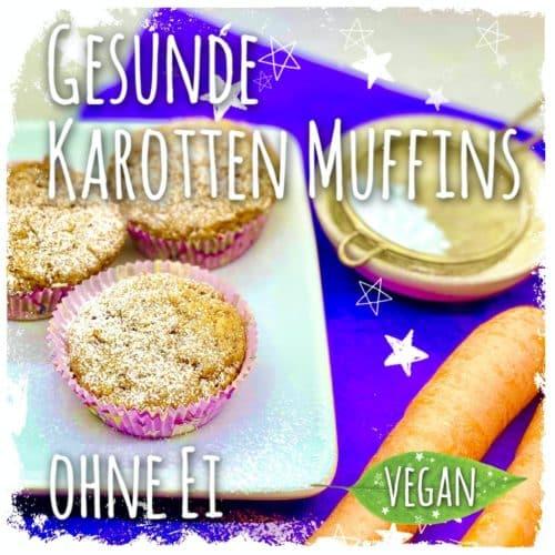Gesunde Karotten Muffins ohne Ei