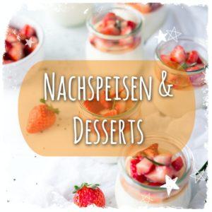 Nachspeisen und Desserts