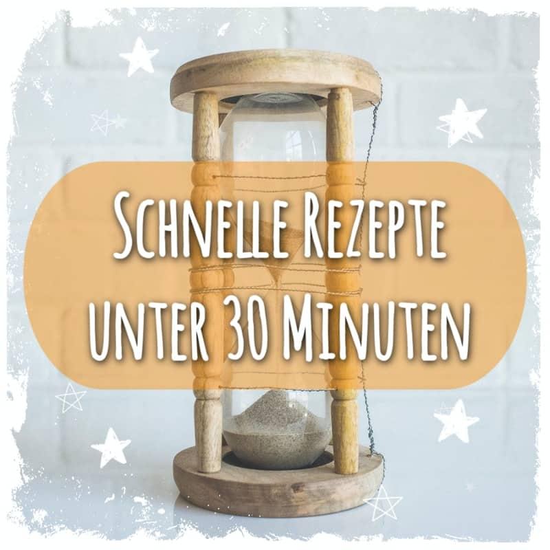 Schnelle Rezepte unter 30 Minuten