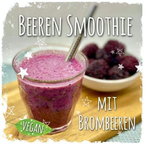Veganer Beeren Smoothie mit Brombeeren