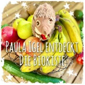 Paula Igel entdeckt die Biokiste