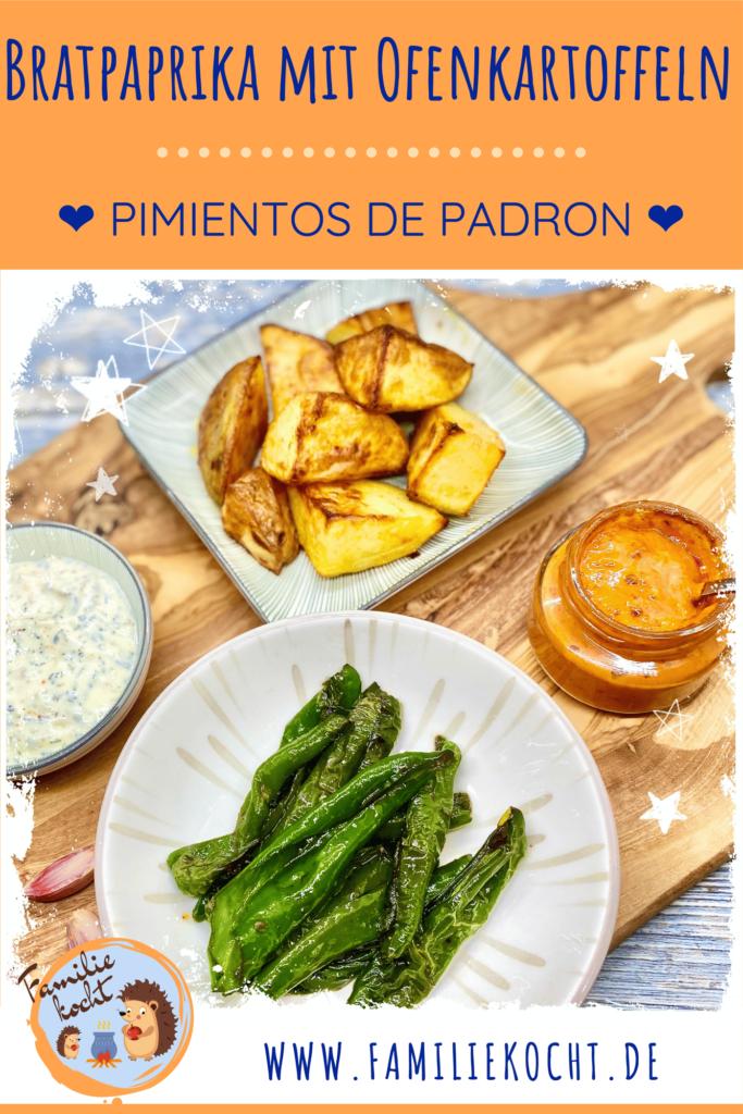 Bratpaprika mit Ofenkartoffeln Pimientos de Padron Pin