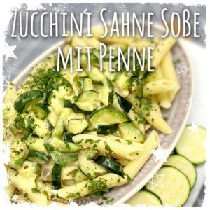 Zucchini Sahne Soße mit Penne