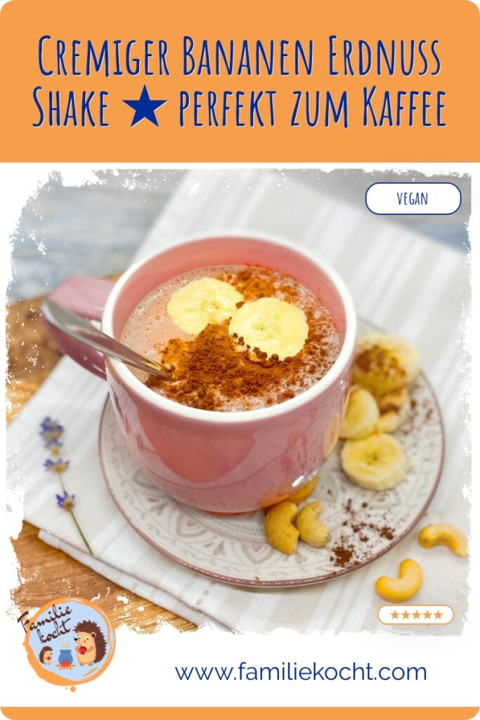 Cremiger Bananen Erdnuss Shake Rezept perfekt zum Kaffee