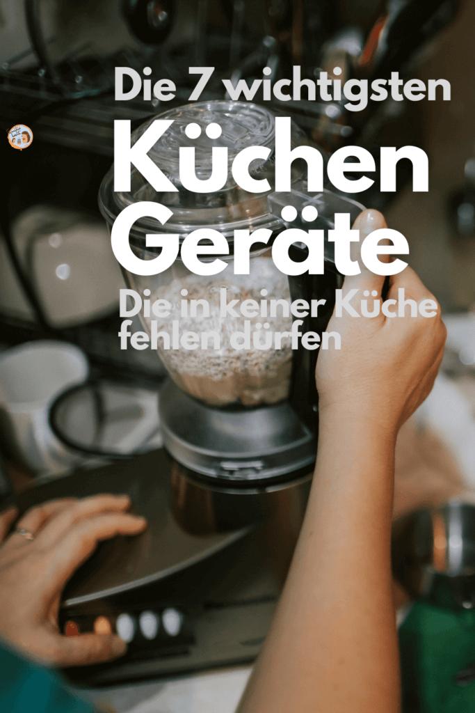 Die 7 wichtigsten Küchengeräte die in keiner Küche fehlen dürfen