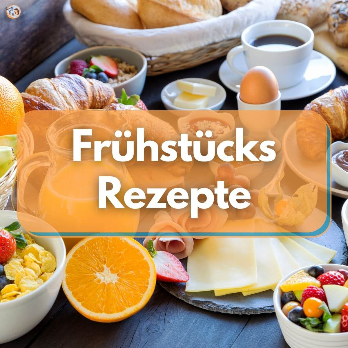 Frühstücks Rezepte