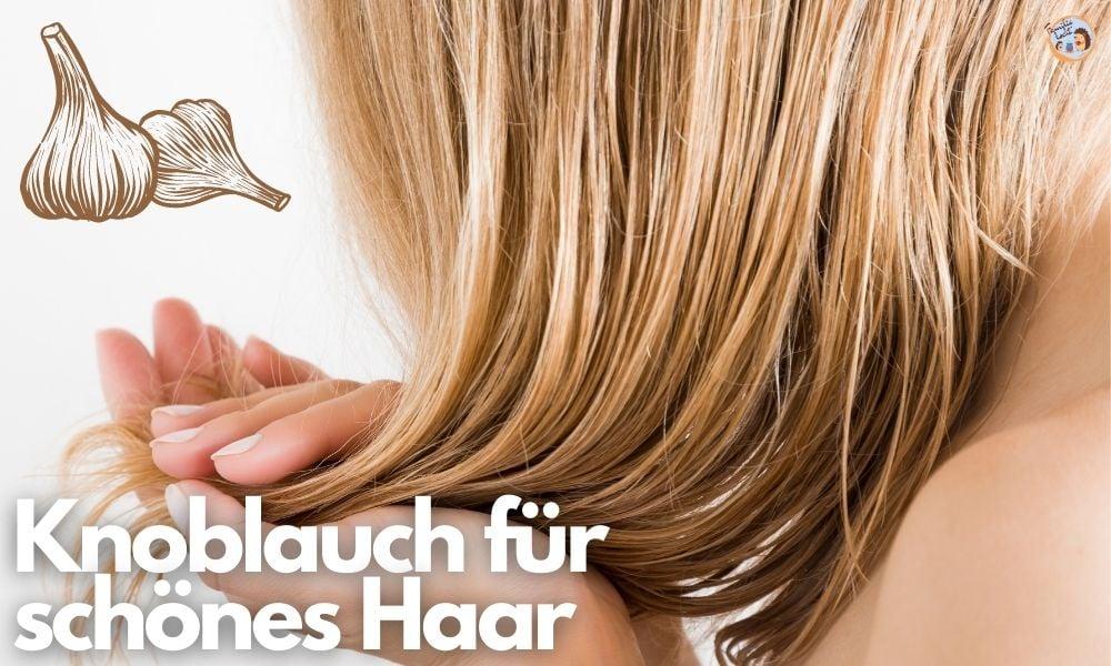 Knoblauch für schönes Haar und Bartwuchs