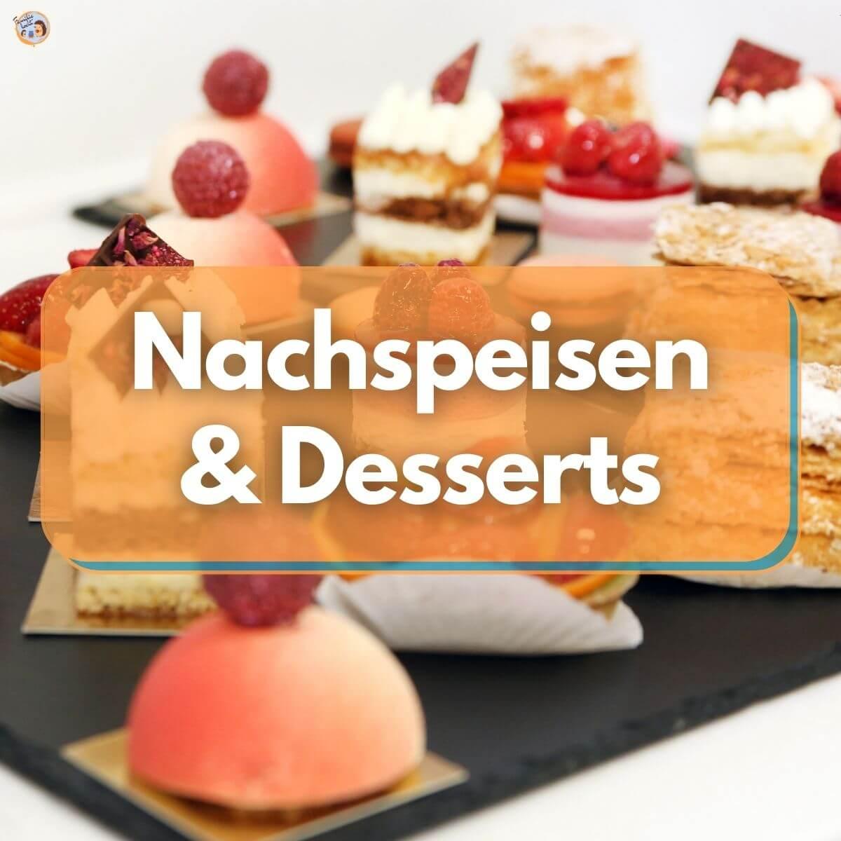 Nachspeisen & Desserts
