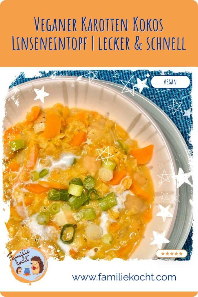 Veganer Karotten Kokos Linseneintopf Rezept