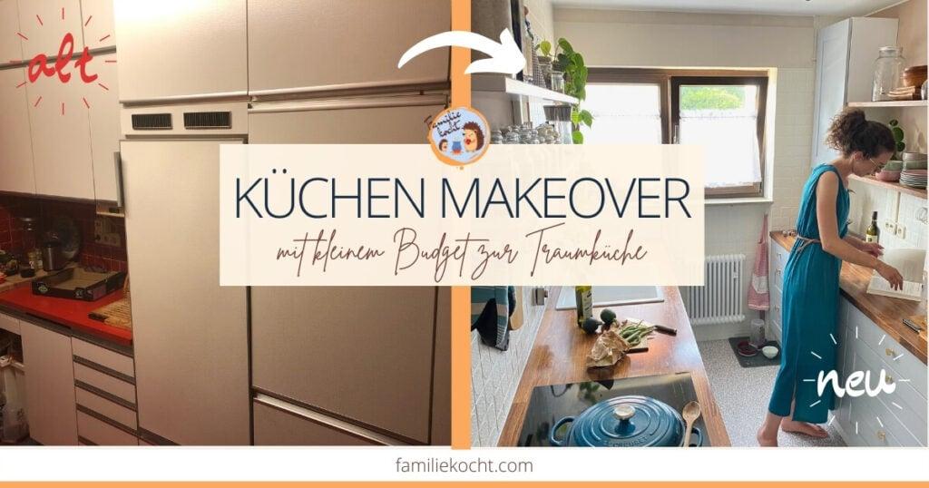 Küchen Makeover - Küche verschönern mit kleinem Budget